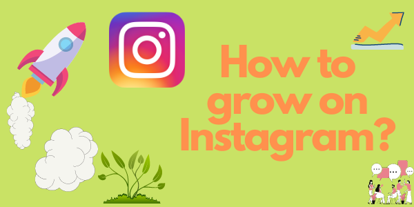 How to grow on Instagram?